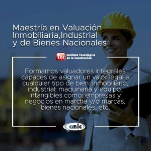 Maestría en Valuación Inmobiliaria, Industrial, y de Bienes Nacionales.