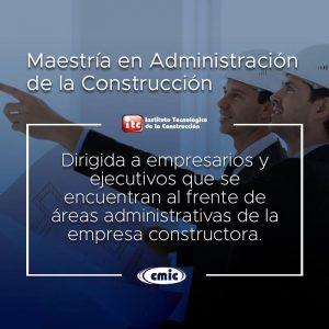 Maestría en Administración de la Construcción.